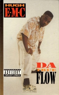 Hugh E. M.C. - Da True Flow