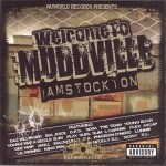 Welcome To Muddville - I Am Stockton