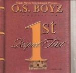O.S. Boyz - Respect 1st Chapter 1