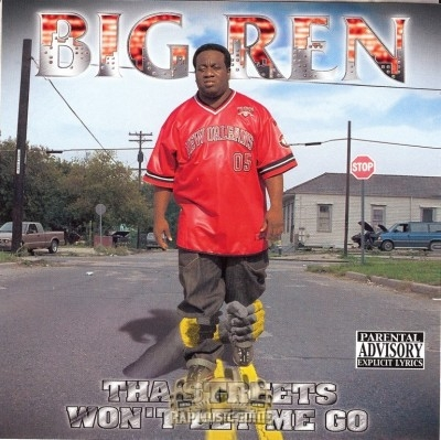 Big Ren - Tha Streets Won't Let Me Go
