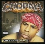 Chopah - Troublemaker