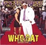 Polar Bear - Who Dat