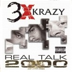 3X Krazy - Real Talk 2000