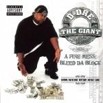 D-Dre The Giant - A Fine Mess: Bleed Da Block