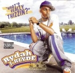 Rydah J. Klyde - What's Really Thizzin?