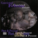 Convicted Felons - Past & Present