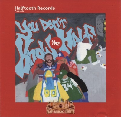 Halftooth Records Presents - You Don't Know The Half