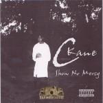 C-Kane - Show No Mercy