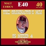 E-40 - The Originator's Mix...OG Music! 4 E-40 Malt Lyrics Edition