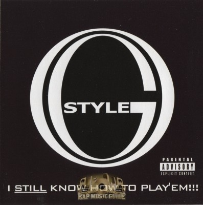 O.G. Style - I Still Know How To Play 'Em!!!