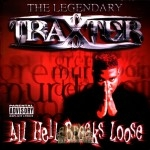 The Legendary Traxster - All Hell Breaks Loose