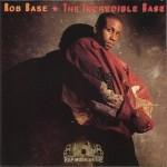 Rob Base - The Incredible Base