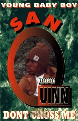 San Quinn - Don't Cross Me