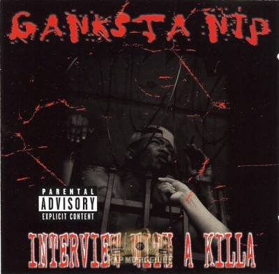 Ganksta NIP - Interview With A Killa