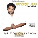 Handsom Jeff - Mr. Conversation