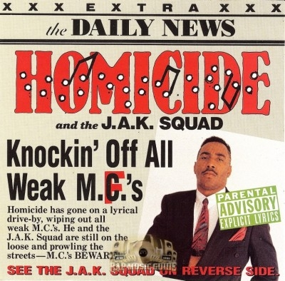 Homicide And The J.A.K. Squad - Knockin' Off All Weak MC's