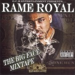 Rame Royal - The Big Face Mixtape