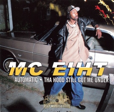 MC Eiht - Automatic - Tha Hood Still Got Me Under