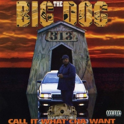 The Big Dog - Call It What'cha Want