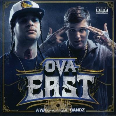 A-Wax & GMEBE Bandz - Ova East