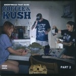 Anonymous That Dude - Coffee & Kush Part 2