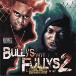 Bullys Wit Fullys 2 - Gangsta Without The Rap