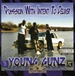 Young Gunz - Possesion With Intent To Deliver
