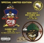 DJ Macadocious Nutt & DJ T-Ski - Gumbo Mix Vol #6 & Mad Idiot Wessiiide Mix Vol #3