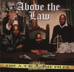 Above The Law - The A.T.L. Crime Files