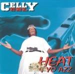 Celly Cel - Heat 4 Yo Azz