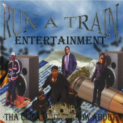 Run A Train Entertainment - Tha Click U Don't Know About