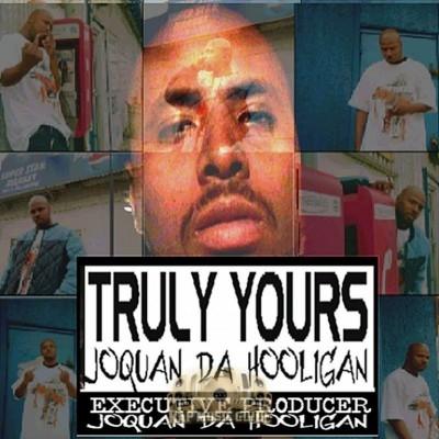 Joquan Da Hooligan - Truly Yours