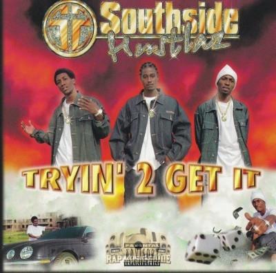 Southside Hustlaz - Tryin 2 Get It