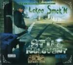 Lokee Smok'n - Still Relevant