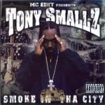 Tony Smallz - Smoke In The City