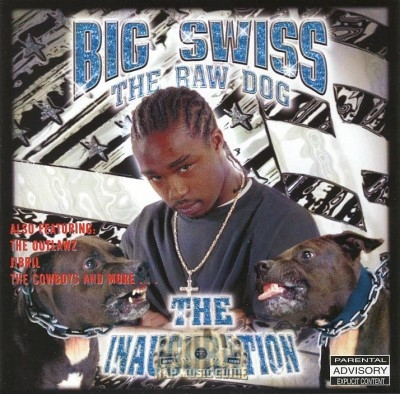Big Swiss The Raw Dog - The Inauguration
