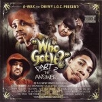 A-Wax & Chewy L.O.C. - Who Got It? Part 2: The Answer