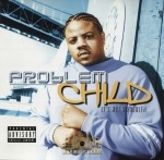 Problem Child - It's Not A Problem