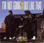 Run-D.M.C. - I'm Not Going Out Like That/How'd Ya Do It Dee