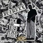 Jezreel - Sick And Tired Of Be'en Broke