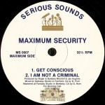 Maximum Security - Get Conscious