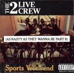 2 Live Crew - Sports Weekend (As Nasty As They Wanna Be Part II)