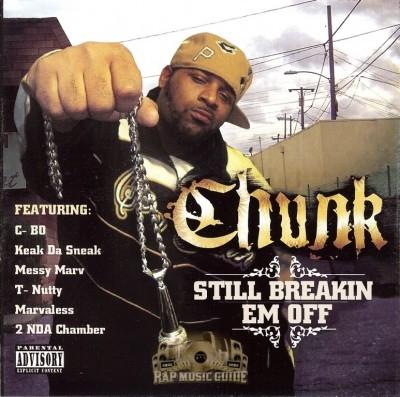 Chunk - Still Breakin Em Off