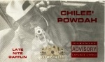 Chilee Powdah - Late Nite Gafflin