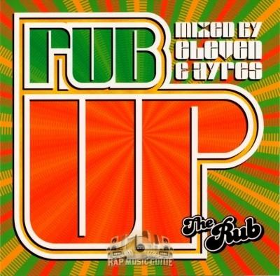 The Rub - Rub Up (Mixed by DJ Eleven & DJ Ayres)