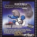 Smurf Luchiano - Double Jeopardy