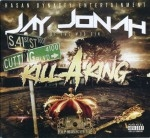 Jay Jonah - Kill A King