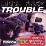 Mddl Fngz - Trouble