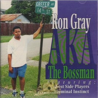 Ron Gray - Aka The Bossman