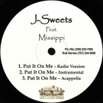 J-Sweets - Put It On Me
